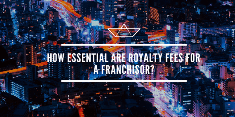 How Essential Are Royalty Fees for a Franchisor