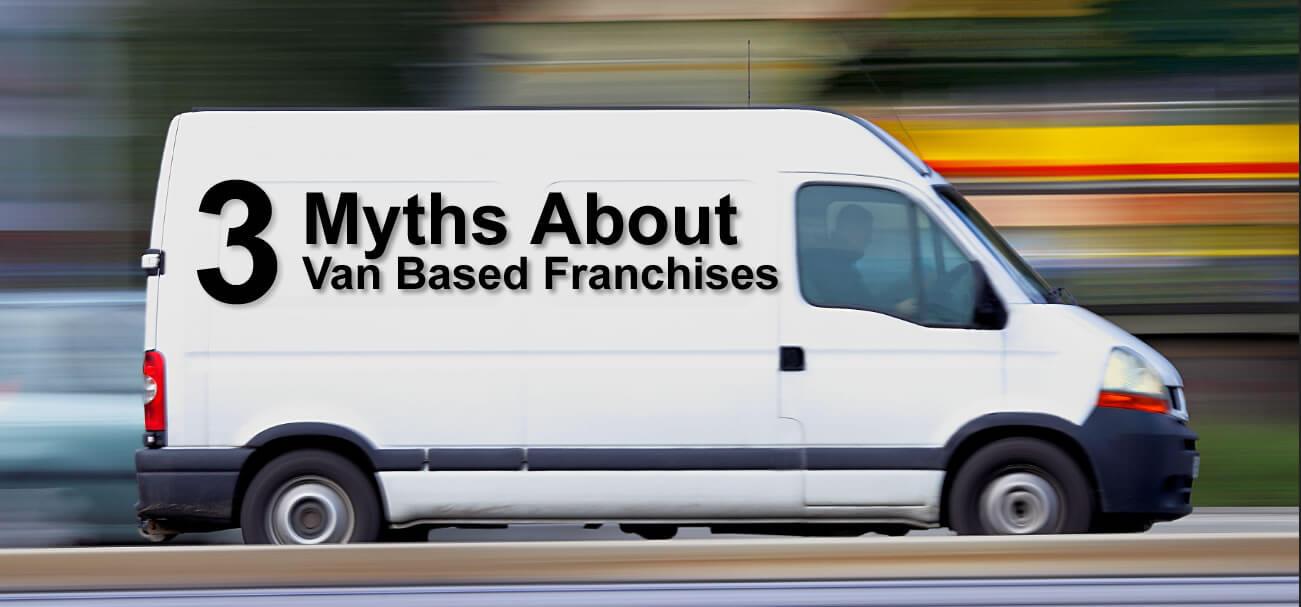 Myths about Van Based Franchises